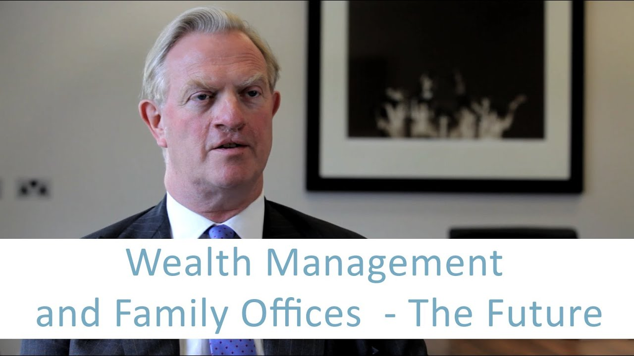 Wealth Management and Family Offices – The Future