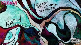 [CLEAN] BIG K.R.I.T.   Addiction (feat. Lil Wayne & Saweetie)