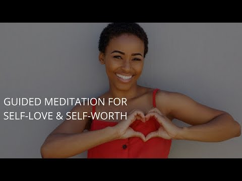 Guided Meditation for Self-Love & Self-Worth