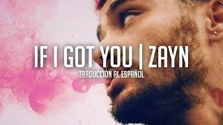 If I Got You - Zayn | Traducción al Español