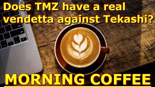 Morning Coffee : Does TMZ have a real vendetta against Tekashi?