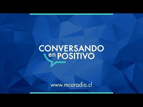 [MCA Radio] Joyce Garcés y Rodrigo Aranda - Conversando en Positivo
