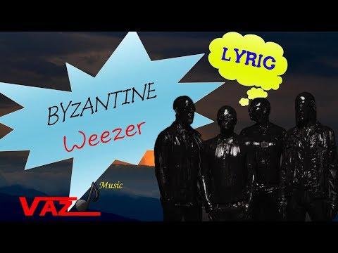 Weezer - Byzantine (Lyrics)