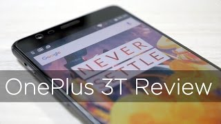 OnePlus 3T Smartphone Review The Best Got Better