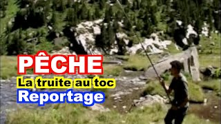 PÊCHE AU TOC : La Truite Au Toc En Ruisseau.