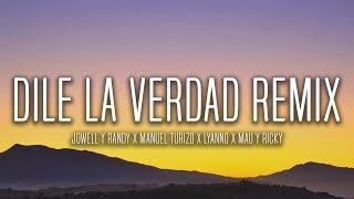 Dile La Verdad Remix Lyrics  Letra  Jowell y Randy X Manuel Turizo X Lyanno X Mau y Ricky