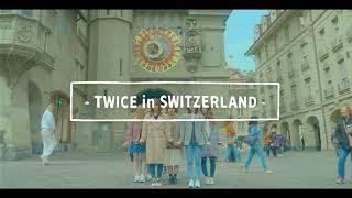 TWICE KNOCK KNOCK SWITWERLAND SPECIA MV 😍