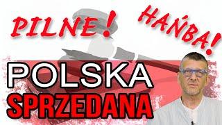 PILNE! POLSKA SPRZEDANA! HAŃBA! – Wiedza Dla Wszystkich