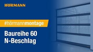 Montage Baureihe 60 N-Beschlag - Das schnelle & innovative Sektionaltor | Hörmann