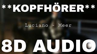 Luciano   Meer (8D AUDIO) **KOPFHÖRER**