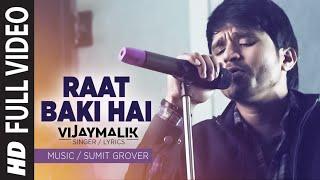 Raat Baki Hai  Vijay Malik