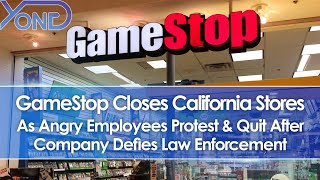 GameStop Closes CA Stores As Angry Employees Protest & Quit After Company Defies Law Enforcement