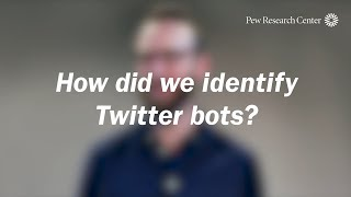 How did Pew Research Center identify Twitter bots?