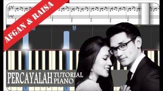 Percayalah - Afgan Feat Raisa - Piano Tutorial