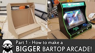 How To Make A DIY BIGGER Bartop Arcade! - Part 1 - Raspberry Pi