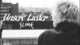 SLIME - Unsere Lieder (OFFICIAL VIDEO)