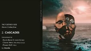 Cascades (Nova Collective) Rock Band + Clone Hero Custom Song