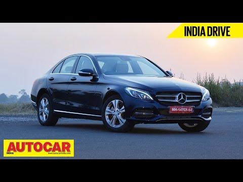 2014 Mercedes-Benz C Class C200 | India Drive Video Review | Autocar India