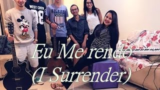Eu me rendo(I Surrender) Bruno Sene Cover Sala De Adoração