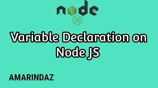 Variable declaration on Javascript - Node JS tutorial for beginners