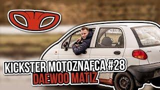 Daewoo Matiz - Kickster MotoznaFca #28