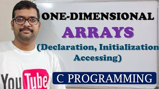 Download Youtube: C PROGRAMMING - ONE DIMENSIONAL ARRAYS DECLARATION, INITIALIZATION AND ACCESSING