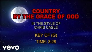 Chris Cagle - Country By The Grace Of God (Karaoke)
