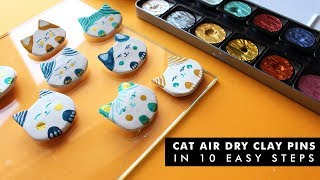 HOW TO MAKE CAT AIR DRY CLAY PINS IN 10 EASY STEPS