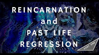 Reincarnation and Past Life Regression