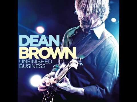 UNFINISHED BUSINESS ~ DEAN BROWN