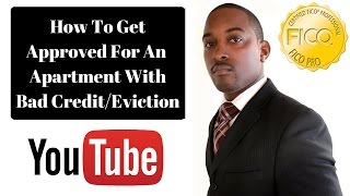 Get Approved For An Apartment In 2020 With A Bad FICO Credit Score Or Eviction On Your Credit Report