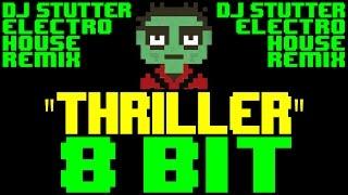 Gambar cover Thriller (DJ Stutter Electro House Remix) [8 Bit Tribute to Michael Jackson]