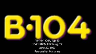 """B104"" KBFM Edinburg, TX - June 22, 1997"