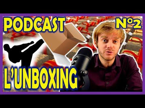 Podcast - N°2 - L'UNBOXING - Viens déboîter du micro !