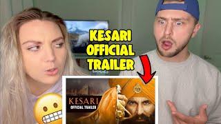 Kesari - Official Trailer (REACTION) | *TRUE STORY* | Akshay Kumar | Parineeti Chopra | Anurag Singh