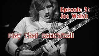 Play That Rock'n'Roll: Joe Walsh