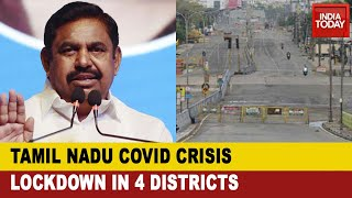 Covid Crisis: Tamil Nadu Announces Lockdown In Chennai & 3 Districts From June 19 to June 30