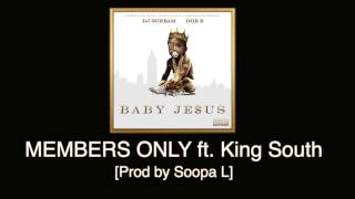 Doe B - Member's Only ft. King South [Prod by Soopa L]