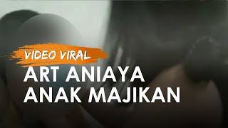 Viral Video ART Aniaya Anak Majikan, Motifnya karena Pelaku Geram setelah Temani Korban ke Mal