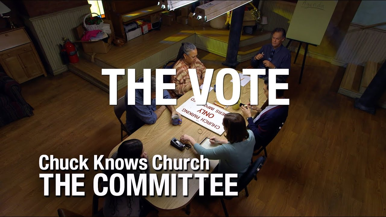 The Committee: 14-The Vote | Chuck Knows Church