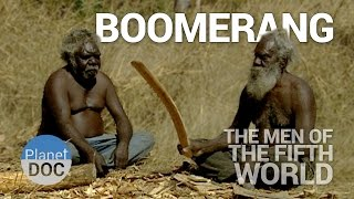 Boomerang. The Men of Fifth World | Tribes - Planet Doc Full Documentaries