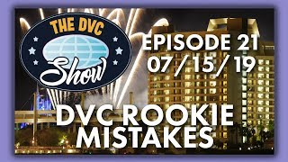 DVC Rookie Mistakes | The DVC Show | 07/15/19