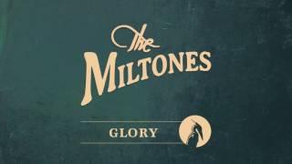 The Miltones - Glory