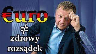 Euro czyli wojna ze zdrowym rozsądkiem.