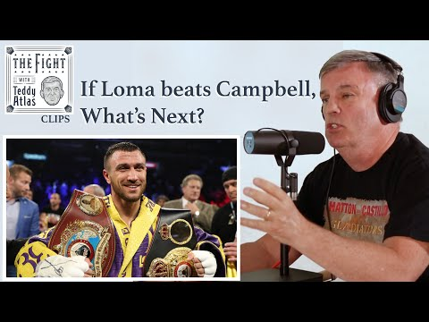 Teddy Atlas - What's Next For Lomachenko *IF* He Gets By Campbell?   CLIPS