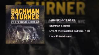 Bachman & Turner - Lookin' Out For #1
