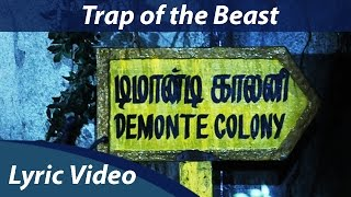 Trap of the Beast Lyric Video | Demonte Colony | Arulnithi | Keba Jeremiah | Orange Music