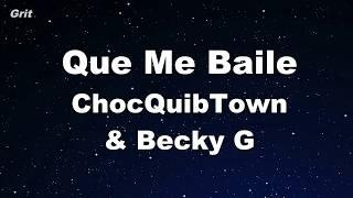 Que Me Baile   ChocQuibTown, Becky G  Karaoke 【No Guide Melody】 Instrumental