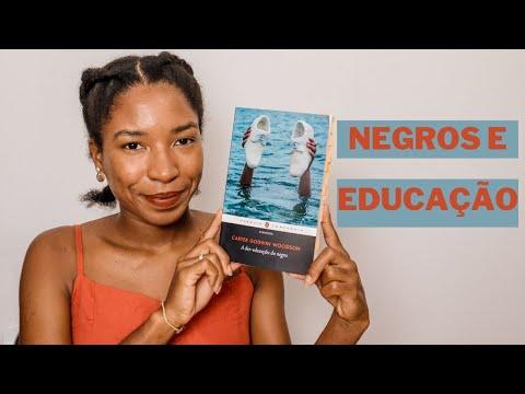 OS NEGROS NÃO TÊM EDUCAÇÃO: sobre A des-educação do negro, de Carter Godwin Woodson