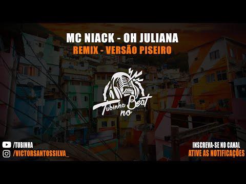 Mc Niack - Oh Juliana - Versão Piseiro (Tubinha no Beat)